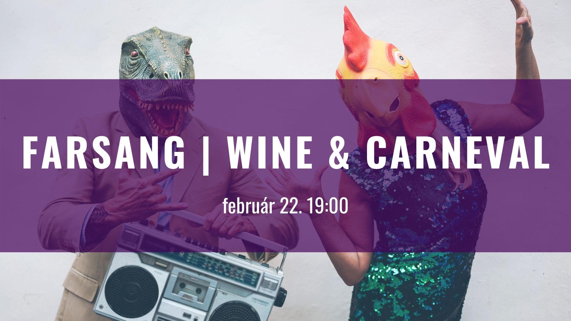 FARSANG – WINE & CARNEVAL